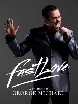 Fast Love – A tribute to George Michael